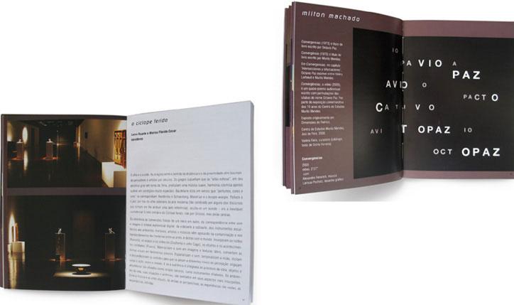 <p>cliente// Caixa Cultural</p> <p>produção// Metrópolis</p> <p><span>curadoria// Luisa Duarte e Marisa Flórido</span></p> <div><span>designer assistente// Thiago Martins<br /></span></div> <p>&nbsp</p>
